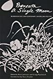 Johnson, Kent: Beneath a Single Moon: Buddhism in Contemporary American Poetry