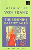 Von Franz, Marie-Louise: The Feminine in Fairy Tales