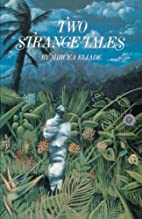 Two Strange Tales by Mircea Eliade