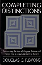 Completing Distinctions by Douglas G.…