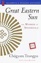 Great Eastern Sun: The Wisdom of Shambhala…