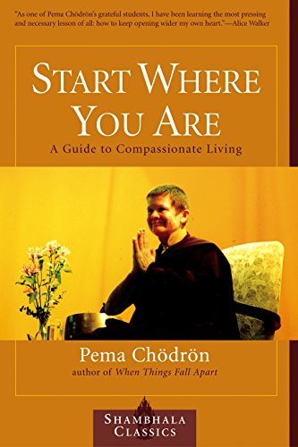 start-where-you-are-a-guide-to-compassionate-living-shambhala-classics