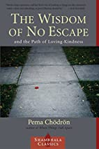 The Wisdom of No Escape and the Path of…