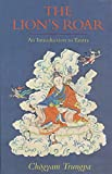 Trungpa, Chogyam: The Lion&#39;s Roar: An Introduction to Tantra