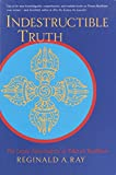 Ray, Reginald A.: Indestructible Truth: The Living Spirituality of Tibetan Buddhism