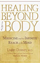 Healing Beyond the Body: Medicine and the…