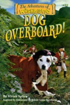Dog Overboard! by Vivian Sathre