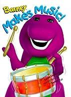 Barney Makes Music! by Donna D. Cooner