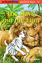 The Slave and the Lion (Wishbone the Early…