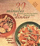 20 Minutes to Dinner: Quick, Low-Fat,…