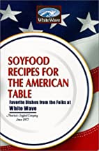 Soyfoods Recipes For The American Table :…