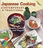 Miyoko Nishimoto Schinner: Japanese Cooking: Contemporary & Traditional [Simple, Delicious, and Vegan]