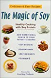 Genisoy Products: The Magic of Soy: Healthy Cooking With Soy Protein