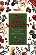 The Saucy Vegetarian by Joanne Stepaniak