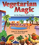 Nowakowski, John B.: Vegetarian Magic at the Regency House Spa
