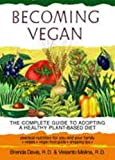 Melina, Vesanto: Becoming Vegan: The Complete Guide to Adopting a Healthy Plant-Based Diet