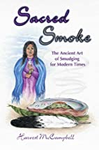 Sacred Smoke: The Ancient Art of Smudging…
