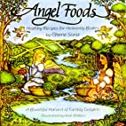 Angel Foods: Healthy Recipes for Heavenly…