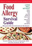 Stepaniak, Joanne: Food Allergy Survival Guide: Surviving and Thriving With Food Allergies and Sensitivities