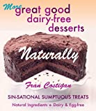 Costigan, Fran: More Great good Dairy-free Desserts Naturally: Sin-Sational Sumptuous Treats