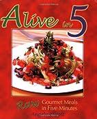 Alive in 5: Raw Gourmet Meals in Five…
