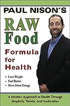 Raw Food Formula for Health by Paul Nison