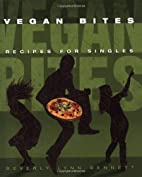 Vegan Bites: Recipes for Singles by Beverly…