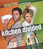 Kitchen Divided: Vegan Dishes for Semi-Vegan…