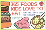 Ellison, Sheila: 365 Foods Kids Love to Eat: Nutritious and Kid-Tested/Spiral