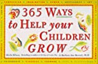 365 Ways to Help Your Children Grow by…