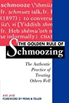 The Golden Rule of Schmoozing by Aye Jaye