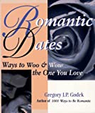 Gregory J. P. Godek: Romantic Dates: Ways to Woo and Wow the One You Love (Godek Romantic)