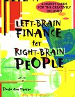 Monroe, Paula Ann: Left-Brain Finance for Right-Brain People: A Money Guide for the Creatively Inclined