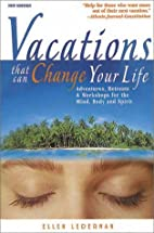 Vacations That Can Change Your Life:…