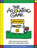 Bograd, Larry: The Accounting Game: Basic Accounting Fresh from the Lemonade Stand