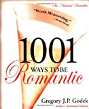Godek, Gregory: 1001 Ways to Be Romantic: Author's Annotated Edition