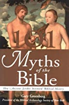 101 myths of the Bible : how ancient scribes…