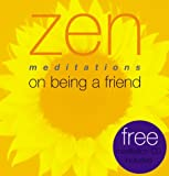 Craze, Richard: Zen Meditations on Being a Friend
