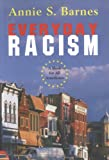 Barnes, Annie S.: Everyday Racism: A Book For All Americans