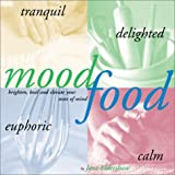 Eldershaw, Jane: Mood Food: Brighten, Heal, and Elevate Your State of Mind