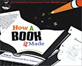 Raccah, Dominique: How a Book is Made: From the Author to the Reader with CDROM