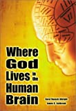 Ashbrook, James B.: Where God Lives in the Human Brain