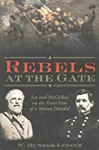 Rebels at the Gate by W. Hunter Lesser