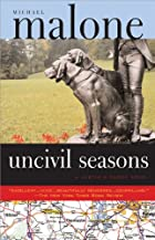 Uncivil Seasons by Michael Malone
