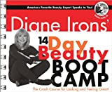 Irons, Diane: Diane Irons' 14-Day Beauty Boot Camp: The Crash Course for Looking and Feeling Great!
