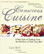 Conscious Cuisine by Cary Neff
