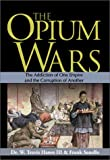 Hanes, W. Travis: The Opium Wars: The Politics and Economics of Addiction
