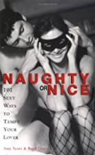 Naughty or Nice: 101 Sexy Ways to Tempt Your…