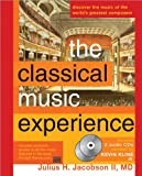 Jacobson, Julius H.: The Classical Music Experience: Discover The Music Of The World's Greatest Composers