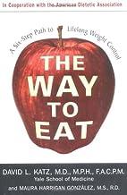 The Way to Eat: A Six-Step Path to Lifelong…